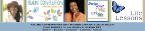 EPISODE 26: Healing Conversations with Mildred Lynn – BEST WORK LIFE; Round Table Topic – LIFE LESSONS