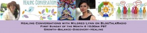 EPISODE 31: Healing Conversations with Mildred Lynn – Intuitive, Chakra & Crystal Expert KRYSTAL STARR ; Round Table Topic – Strength