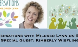 "Episode 37: Healing Conversations with Mildred Lynn – ""How to Achieve What Seems Impossible, But is Merely Difficult"" with Kimberly Wiefling"