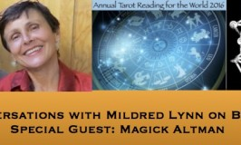 Episode 38: Healing Conversations with Mildred Lynn – Annual Tarot Reading for the World 2016 with Magick Altman