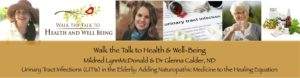 Episode 6:  Walk the Talk to Health & Wellness – Urinary Tract Infections (UTI) in the Elderly – Adding Naturopathic Medicine
