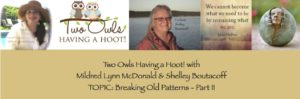 Episode 10: Two Owls Having a Hoot! – Changing Habits and Breaking Old Patterns – Part II