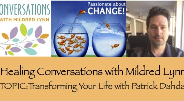Episode 41: Healing Conversations with Mildred Lynn – Transforming Your Life with Patrick Dahdal